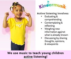 We use music to teach young children active listening.