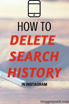 How to delete search history in instagram? Read Full Post at Bloggerpunit.com