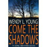 Come the Shadows (The Campbell Creek Mysteries) (Kindle Edition)By Wendy L. Young
