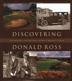 Discovering Donald Ross: The Architect and his Golf Courses Donald Ross, Golf Books, Golf Courses, Architects, History, Movie Posters, Historia, Film Poster, Building Homes