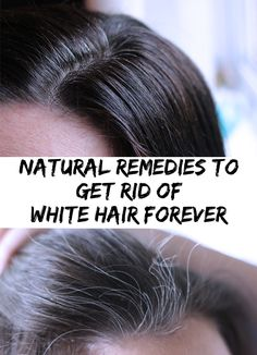 Incredible! You can trick your age, look always young and keep your hair natural and colored. Try these natural remedies to get rid of white hair forever!