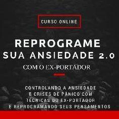 """""""REPROGRAME SUA ANSIEDADE 2.0 COM O EX-PORTADOR"""" é criado por Vinícius Tadeu, ex-portador de Síndrome do Pânico, Fundador do Projeto Instituta! Pânico e Ansiedade, Palestrante, Escritor e Empreendedor."""