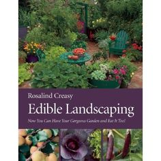 Review of our Rocking the Homestead February book club book, Edible Landscaping by Rosalind Creasy!