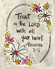 Trust in the Lord with all your heart, Scripture Art, Lettering Framed with Flowers, 8x10 Print