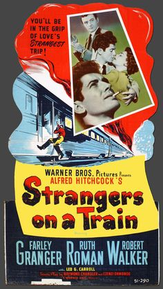 """Strangers on a Train"" (1951). Directed by Alfred Hitchcock. Starring Farley Granger, Ruth Roman,Leo G. Carroll, and Robert Walker."