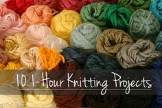 Ten 1-Hour Knitting Projects: Good stash-busters and holiday gift ideas!