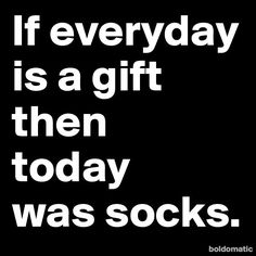 """and not """"fun"""" socks with cute critters or fun food on them. Just your basic white athletic socks. With a damned hole in the toe."""