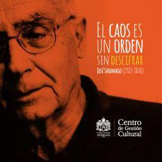 """""""El caos es un orden sin descifrar"""" José Saramago (1922-2010) #JaverianaEsLiteratura #CGCRecuerda"""