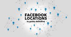 La guida definitiva di Facebook Locations per attività in franchising, retail, GDO, catene di negozi, bar, palestre, hotel e ristoranti