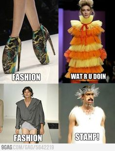 """Please for the love of all things good in this world, how is this """"fashion"""". All the high fashion I've seen is UGLY."""