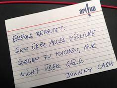 Für viele Künstlerinnen und Künstler, für kreative Menschen ist diese Aussage von Jonny Cash wahrscheinlich die absolute Wunschvorstellung: sich keine Sorgen um Geld, keine Sorgen über ihre finanzielle Situation machen zu müssen!  DAS wäre doch ein wirklicher Erfolg für das Leben als Künstlerin, als Künstler, oder? Up, Sheet Music, Fiction, Names, Money, People, Quotes, Music Sheets