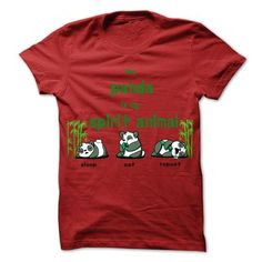 The panda is my spirit animal T Shirts, Hoodies. Get it now ==► https://www.sunfrog.com/Pets/The-panda-is-my-spirit-animal.html?41382