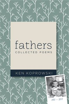 Fathers: Collected Poems by Ken Koprowski Best Non Fiction Books, Forms Of Poetry, Inspirational Poems, Best Book Covers, Book Cafe, Collection Of Poems, Book Trailers, Nonfiction Books, Great Books