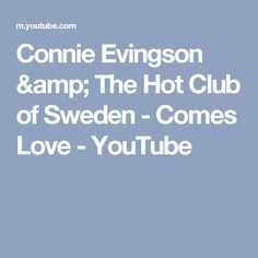 Connie Evingson & The Hot Club of Sweden - Comes Love - YouTube