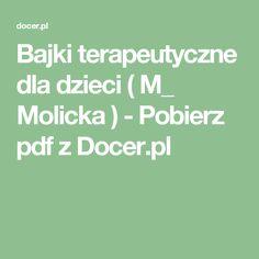 Bajki terapeutyczne dla dzieci ( M_ Molicka ) - Pobierz pdf z Docer.pl Math Equations, Education, Therapy, Onderwijs, Learning