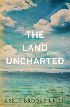 Renee Entress's Blog: [Cover Reveal] The Land Uncharted by Keely Brooke ... http://reneeentress.blogspot.com/2014/09/cover-reveal-land-uncharted-by-keely.html