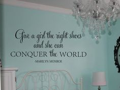 Give a girl the right shoes and she can conquer the world Marilyn Monroe Quote Vinyl Lettering Wall Words Decal