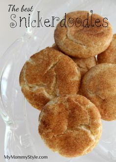 The best Snickerdoodles - My Mommy Style. Tried Tested and True - So easy and so delicious! SLS