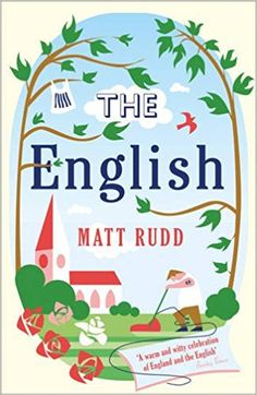 The English: A Field Guide: Amazon.co.uk: Matt Rudd: 9780007490479: Books