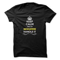 Keep Calm and Let MCGUFFIN Handle it - #business shirts #plain hoodies. ORDER HERE => https://www.sunfrog.com/LifeStyle/Keep-Calm-and-Let-MCGUFFIN-Handle-it.html?id=60505