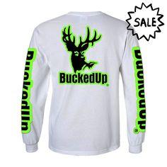 LONG SLEEVE WHITE WITH GREEN LOGO  REGULAR PRICE: $21.99  Sale Price: $14.99  Visit BuckedUpApparel.com  #buckedup #buckedupshirt #hunting #country #countryliving #countrygirl #countrygirls #redneck #redneckgirl #yeeyee #buckedupapparel #pink #buck #deer #deerhunting #huntress