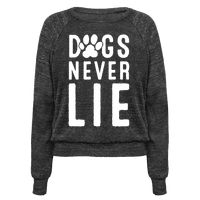 Dogs Never Lie Pullover