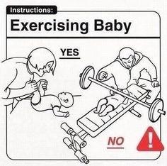 Unless it's a Schwarzenegger baby