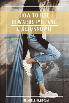 How Lifestyle and Travel Bloggers Can Use RewardStyle and LiketoKnowIt to make money and grow their blog and business. A full guide on how to use RewardStyle and LiketoKnowit and tips for the apps!