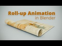 Roll-up Animation in Blender (Tutorial EN) - YouTube. Clear and to the point. With new ver. Blender, orientation and center spreading of Y axis screw modifier needs adjustment to match video
