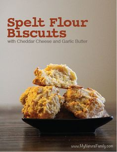 Spelt Flour Biscuits with Cheddar Cheese and Garlic Butter on MyNaturalFamily.com #spelt #recipe