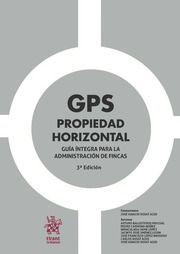 Gps Propiedad horizontal : guía íntegra para la administración de fincas / coordinación: José Ignacio Rosat Aced; autores, Arturo Ballesteros Pascual...[et al.]