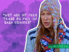 It's true. WHY ALL THE HARD CHOICES?!#themiddle