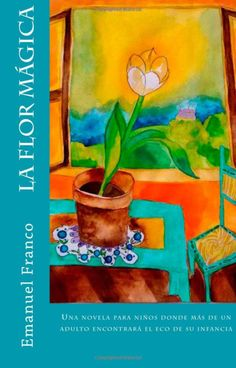 This is my book. La Flor Magica. A Spanish novel for kids. GET IT!!! Available on Amazon. Com