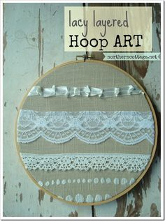 How to make Pretty Lacy Layered {HOOP ART} @ NorthernCottage.net