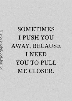 Your words, your truth, your strenght last night are EXACTLY how you can pull me closer. I love you my handsome man. Mood Quotes, Life Quotes, Heart Quotes, Meaningful Quotes, Be Yourself Quotes, Quotes To Live By, Make Time Quotes, Talk To Me Quotes, Romance