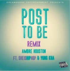 Misfit Tunes: AUDIO :: POST TO BE by Ambre Houston ft. SheIsHip ...