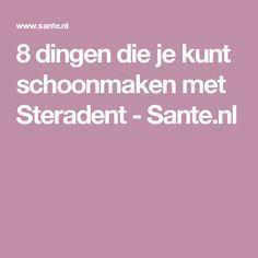 8 dingen die je kunt schoonmaken met Steradent - Sante.nl