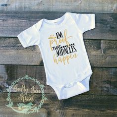I'm Proof that Miracles happen- Baby Bodysuit- Baby Miracel Shirt- NICU Baby- Premie Baby by SaltySeaKisses on Etsy