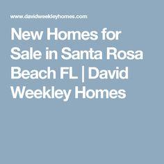 New Homes for Sale in Santa Rosa Beach FL | David Weekley Homes