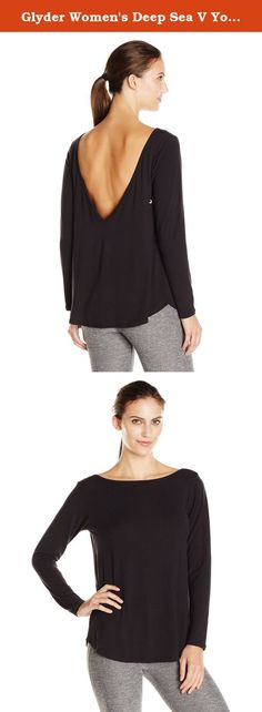 Glyder Women's Deep Sea V Yoga Top, Black, X-Large. This super comfy, loose fit long sleeve has a little more to offer than meets the eye. Embrace your inner wild child with this unexpected exposed deep V back style. Rock this look over your favorite strappy bra and strut to class or out to dinner.