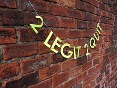 Got New Year's resolutions? 2LEGIT 2 QUIT letter banner  Paper Street Dolls