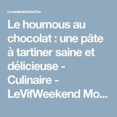 Le houmous au chocolat : une pâte à tartiner saine et délicieuse - Culinaire - LeVifWeekend Mobile