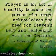 Prayer is an act of humility - Supernatural Ways of Royalty