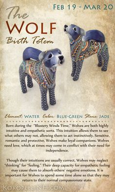 Native American Birth Totem and Wolf Symbolism. Interesting, I have loved wolves since I was little and find that this description is most like me.