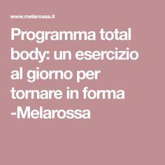 Programma total body: un esercizio al giorno per tornare in forma -Melarossa