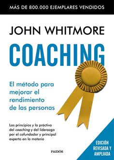 Resumen con las ideas principales del libro Coaching, de John Whitmore - El método para mejorar el rendimiento de las personas. https://www.leadersummaries.com/resumen/coaching?utm_campaign=coschedule&utm_source=pinterest&utm_medium=Leader%20Summaries&utm_content=Coaching