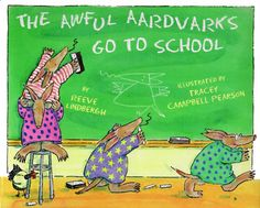Image result for The Awful Aardvarks Go To School by Reeve Lindbergh