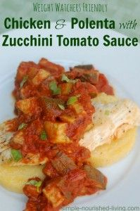 Weight Watchers Chicken and Polenta with Zucchini Tomato Sauce Recipe