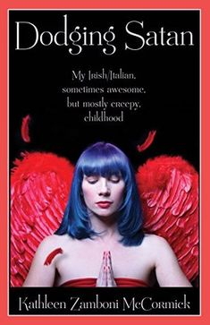 Dodging Satan: My Irish/Italian, Sometimes Awesome, But Mostly Creepy, Childhood n this humorous coming-of-age story, Bridget Flagherty, a student at St. Michael's Catholic school outside Boston in the 60s and 70s, takes refuge in her wacky misunderstandings of Bible Stories and Catholic beliefs to avoid the problems of her Irish/Italian family life. 2017 Illumination Medalist