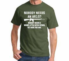 0f57113c951 Nobody Needs An AR15  Nobody Needs A Whiny Little Bitch Either